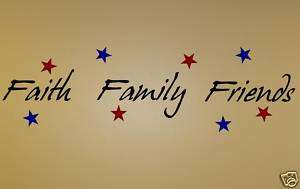 Faith Family & Friends   Vinyl Art Decals Words Quotes