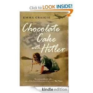 Chocolate Cake With Hitler Emma Craigie  Kindle Store