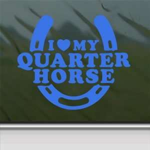 I Love My Quarter Horse Blue Decal Truck Window Blue