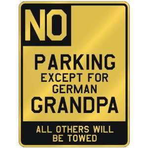 NO  PARKING EXCEPT FOR GERMAN GRANDPA  PARKING SIGN COUNTRY GERMANY