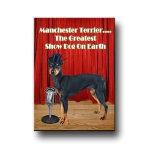 Manchester Terrier Worlds Greatest Show Dog Fridge Magnet