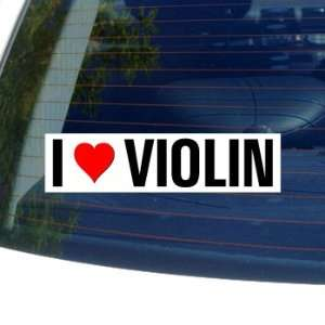 I Love Heart VIOLIN   Window Bumper Sticker Automotive